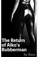 The Return of Aiko's Rubberman (The Rubber Stories Book 4) Kindle Edition