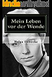 Mein Leben vor der Wende (German Edition)