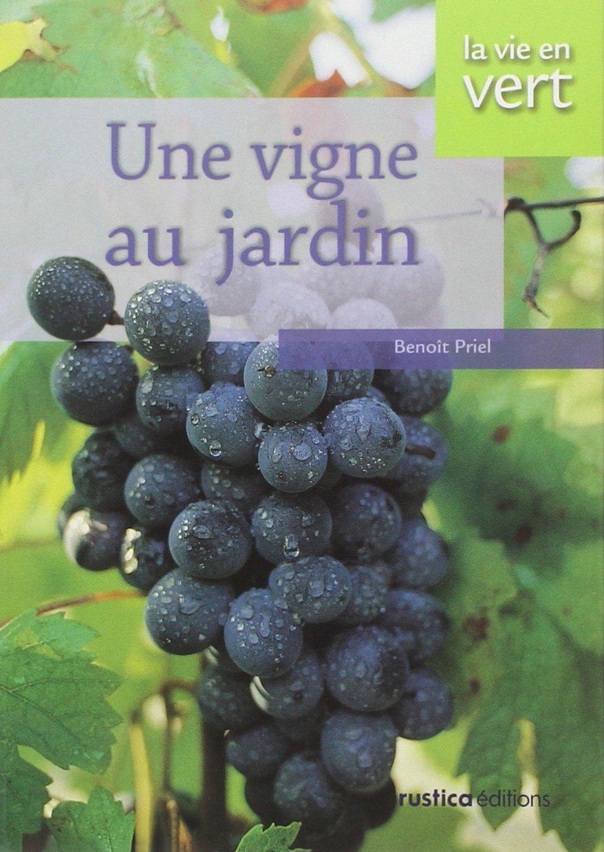 Une vigne au jardin (La Vie en vert): Amazon.es: Priel ...
