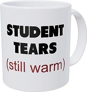 Wampumtuk Student Tears, Teacher Gifts 11 Ounces Funny Coffee Mug