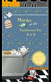 Murder at the Tumbleweed Tea B & B (A Tumbleweed Tea B & B Mystery Book 1)
