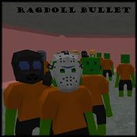 Ragdoll Bullet