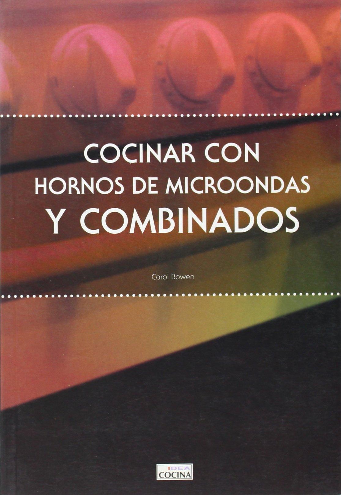 COCINAR CON HORNOS MICROONDAS Y COMBINAD: S.A. Idea Books: 9788482363318: Amazon.com: Books