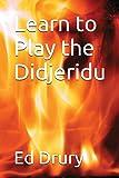 Learn to Play the Didjeridu