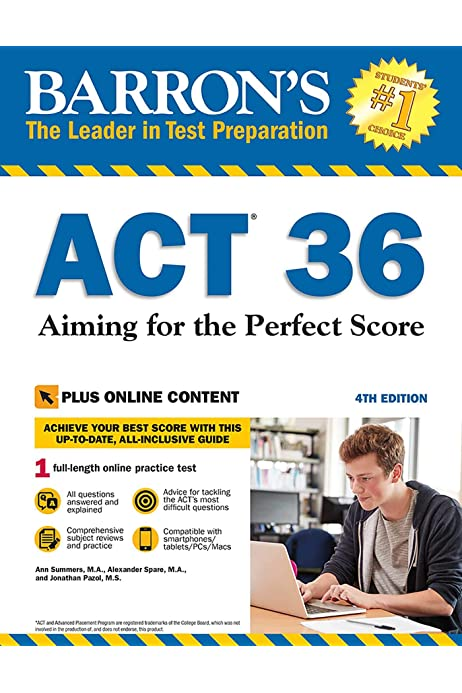 ACT 36 with Online Test: Aiming for the Perfect Score (Barron's Test Prep):  Summers M.A., Ann, Spare M.A., Alexander, Pazol M.S., Jonathan:  9781438011110: Amazon.com: Books