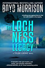 The Loch Ness Legacy: Tyler Locke 4 (An International Thriller) Kindle Edition