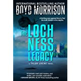 The Loch Ness Legacy: Tyler Locke 4 (An International Thriller)