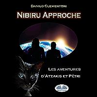 Nibiru Approche: Les Aventures d`Atzakis et Pétri