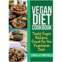 Vegan Diet Cookbook: Tasty Vegan Recipes, Great for the Vegetarian Diet