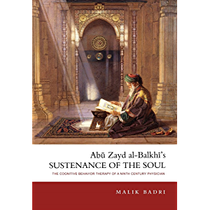 Abu Zayd al-Balkhi's Sustenance of the Soul: the Cognitive Behavior Therapy of a Ninth Century Physician
