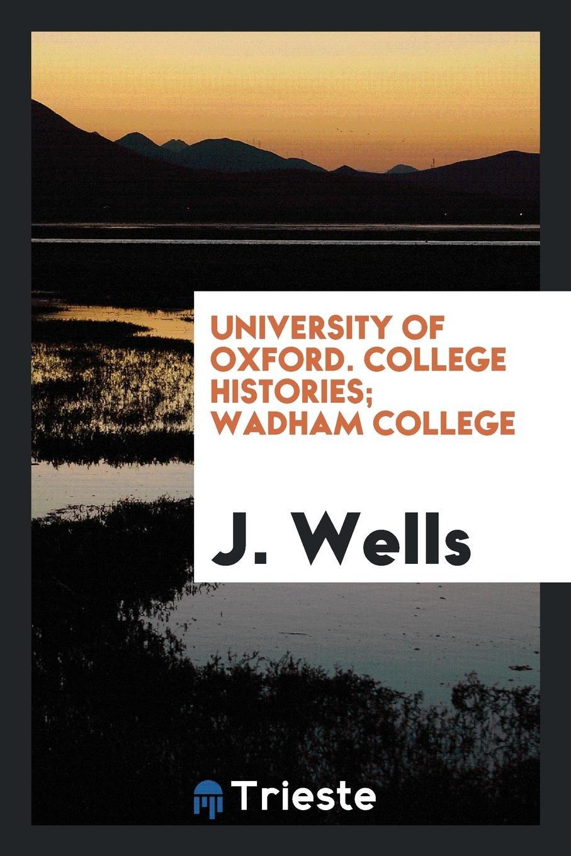 Read Online University of Oxford. College Histories; Wadham College PDF