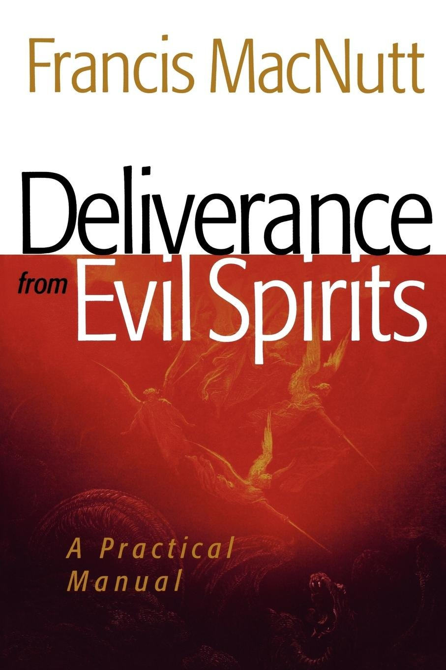 Deliverance from Evil Spirits: A Practical Manual: Francis