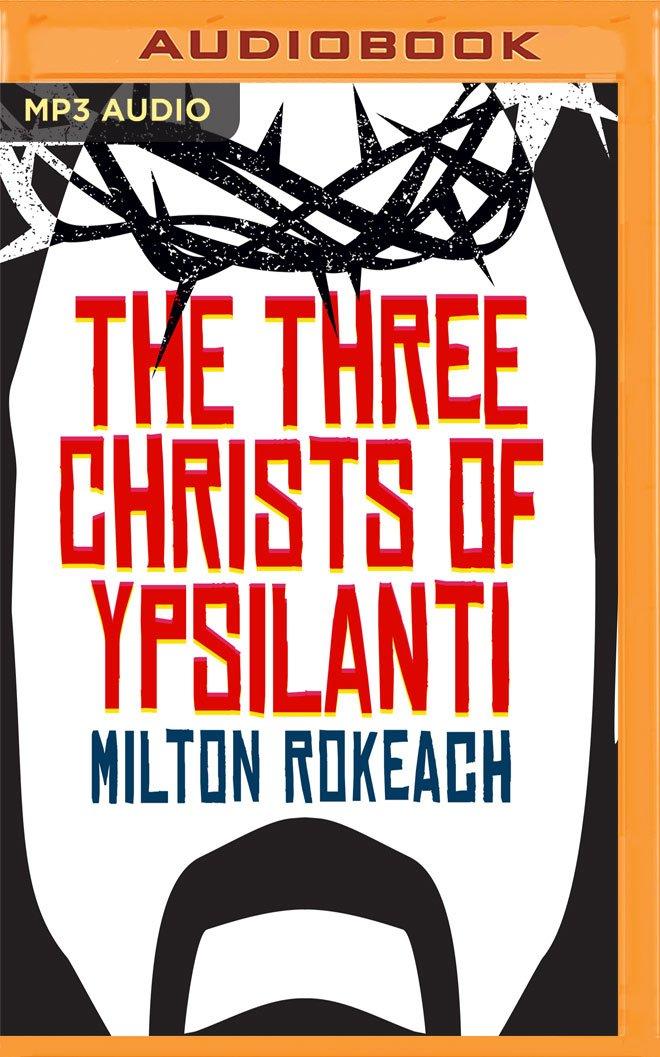 Read Online The Three Christs of Ypsilanti: A Psychological Study pdf epub