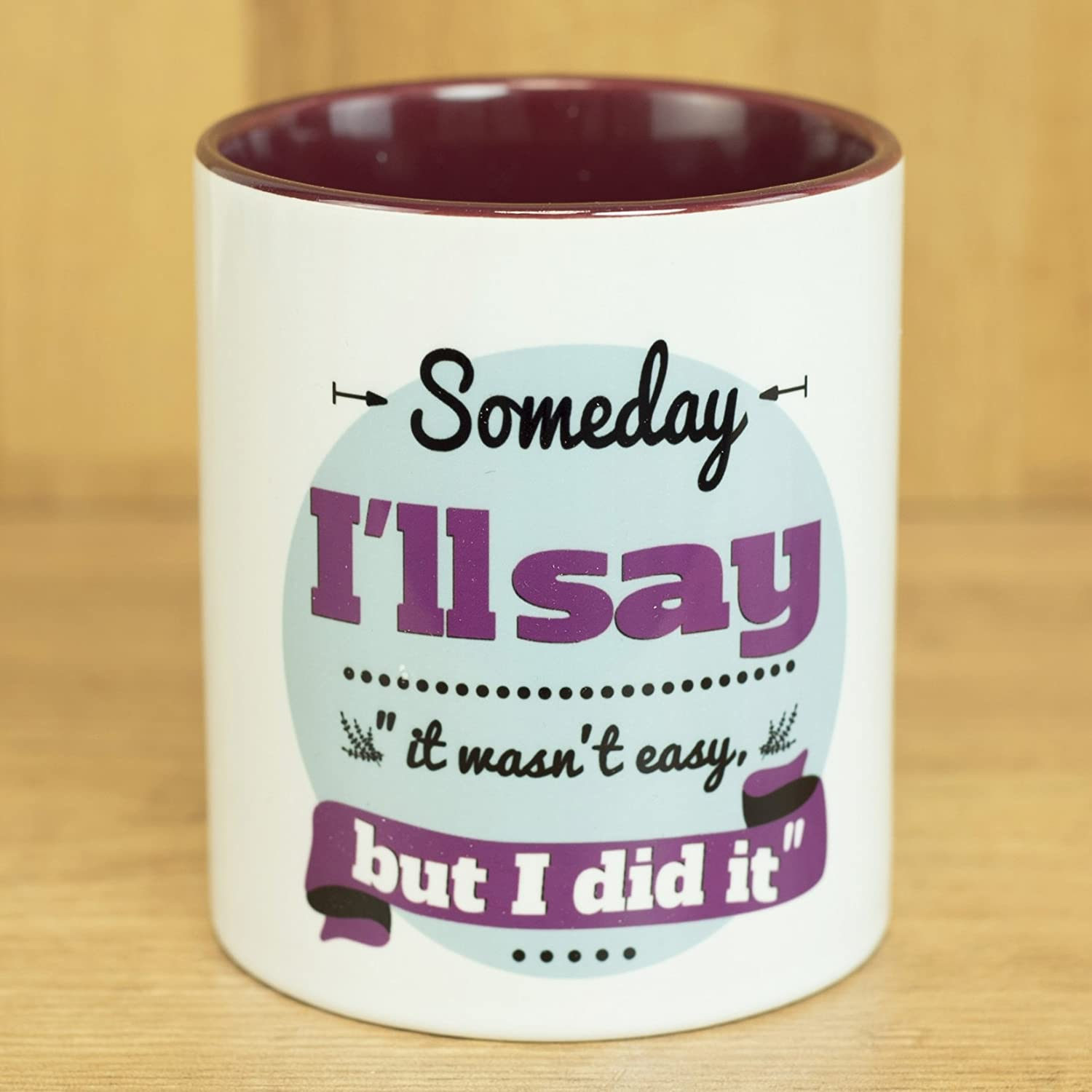 Mug Someday Ill say it wasnt easy but I did it Exploring your Mind