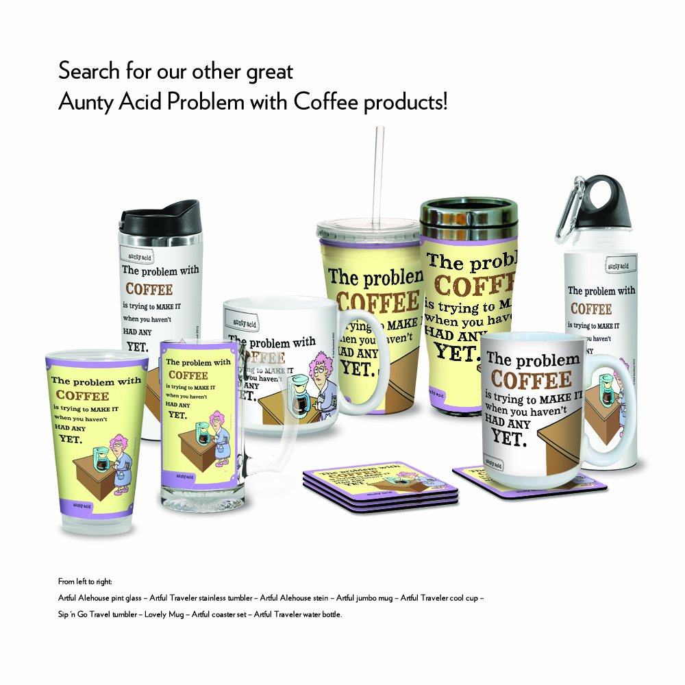Tree-Free Greetings PG02795 Aunty Acid Artful Alehouse Pint Glass 16-Ounce Problem with Coffee