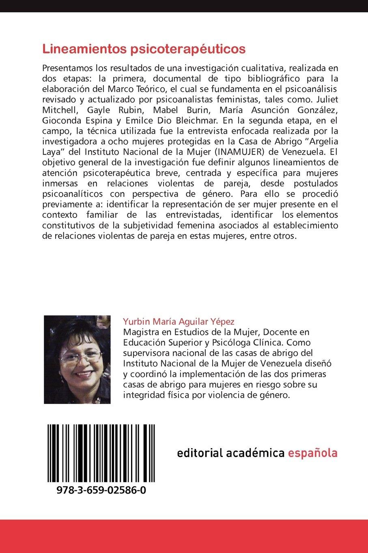Amazon.com: Lineamientos psicoterapéuticos: Para mujeres inmersas en relaciones violentas de pareja desde el psicoanálisis con perspectiva de género ...