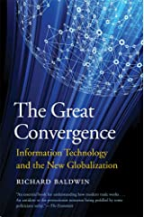 The Great Convergence: Information Technology and the New Globalization Paperback