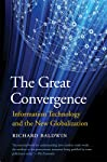 The Great Convergence – Information Technology and  the New Globalization