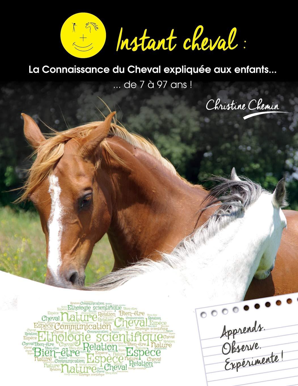 Instant Cheval La Connaissance Du Cheval Expliquee Aux