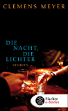 Die Nacht, die Lichter: Stories (German Edition)