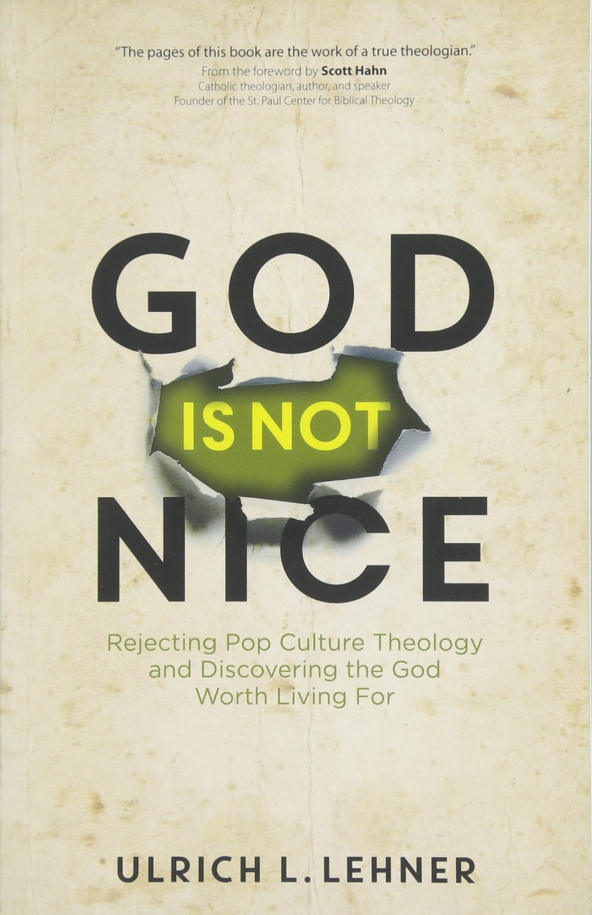 God Is Not Nice: Rejecting Pop Culture Theology and Discovering the God Worth Living For pdf