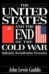 The United States and the End of the Cold War: Implications, Reconsiderations, Provocations Paperback