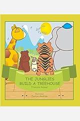 The Junglies Build a Tree House Kindle Edition