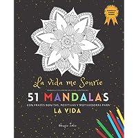 Mandala Colorear Adultos con Frases: 51 Mandalas Fondo Negro: La Vida Me Sonríe con frases bonitas, positivas y…