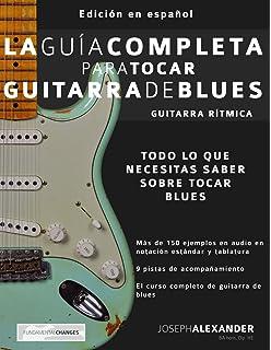 La Guía Completa para Tocar Guitarra de Blues - Guitarra Rítmica: Edición En Español: