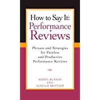 How to Say It Performance Reviews: Phrases and Strategies for Painless and Productive Performance Reviews