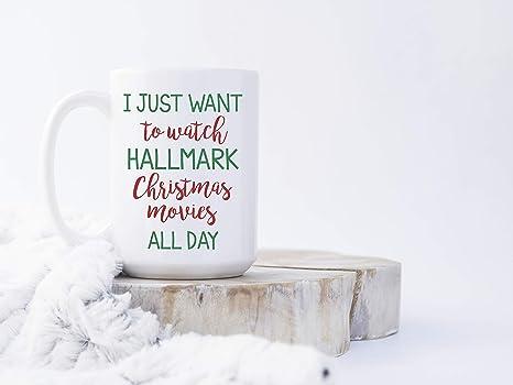 amazon com christmas mug i just want to watch hallmark christmas