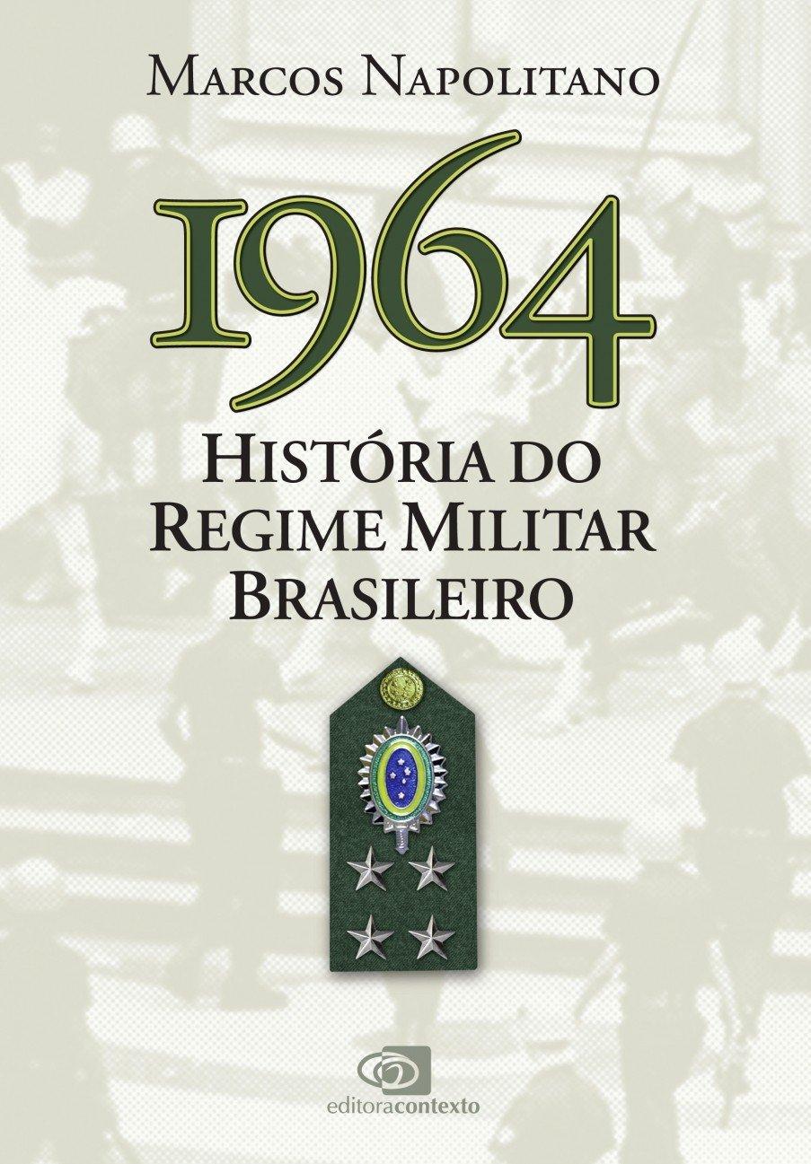 1964 - Historia do Regime Militar Brasileiro (Em Portugues do Brasil ...