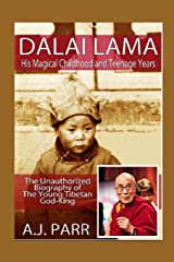 DALAI LAMA, His Magical Childhood and Teenage Years: The Unauthorized Biography of The Young Tibetan God-King (The Secret of Now) Paperback
