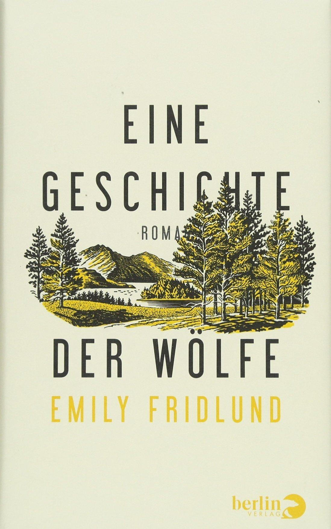 badb5ef40baa9 Eine Geschichte der Wölfe  Roman  Amazon.de  Emily Fridlund