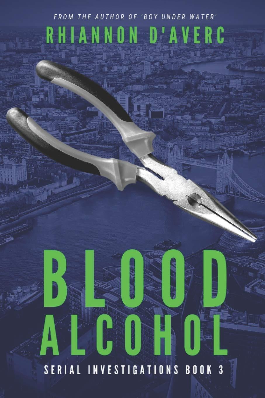 Amazon.com: Blood Alcohol (Serial Investigations) (9781710557817): D'Averc,  Rhiannon: Books