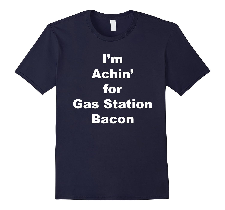 Achin' for Bacon-T-Shirt