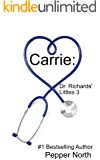 Carrie: Dr. Richards' Littles 3