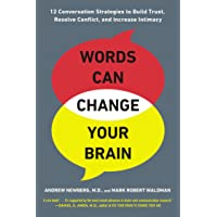 Words Can Change Your Brain: 12 Conversation Strategies to Build Trust, Resolve...