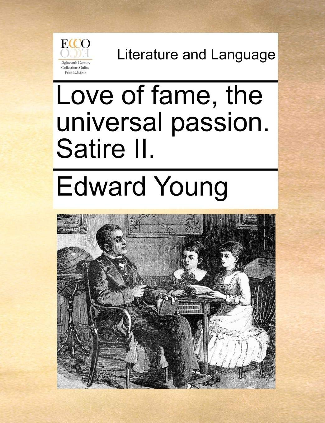 Love Of Fame The Universal Passion Satire Ii Edward Young
