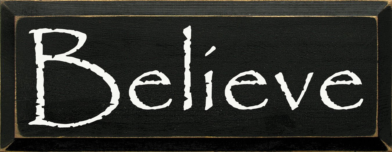 Sawdust City Wooden Sign: Believe (Black) 5588az