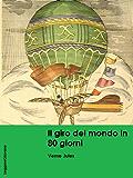 Verne. Il giro del mondo in 80 giorni (LeggereGiovane) (Italian Edition)