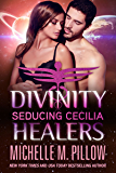 Seducing Cecilia (Divinity Healers Book 2)
