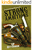Strong Ambitions (Emmett Strong Westerns Book 3)