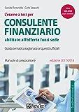 L'esame a test per consulente finanziario abilitato all'offerta fuori sede. Manuale di preparazione