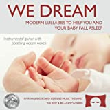 Lullaby Sleep CD We Dream: Vol. 1 - Helps You and Your Baby Fall Asleep - Soothing Guitar Music with White Noise