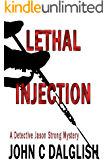 LETHAL INJECTION (Clean Mystery Suspense) (Detective Jason Strong Book 8)