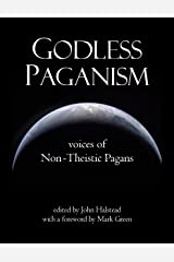Godless Paganism: Voices of Non-theistic Pagans Kindle Edition