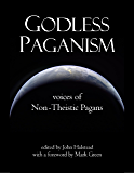 Godless Paganism: Voices of Non-theistic Pagans