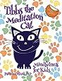 Tibbs the Meditation Cat: Mindfulness for Kids