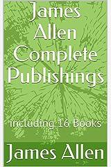 James Allen Complete Publishings : including 16 Books Kindle Edition